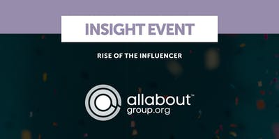 AllAboutGroup Insights | Rise of the influencer