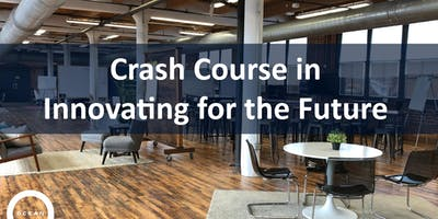 Crash Course in Innovating for the Future | Workshop