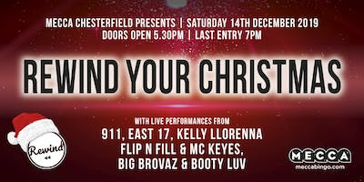 REWIND YOUR CHRISTMAS at Mecca Chesterfield