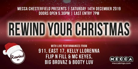 REWIND YOUR CHRISTMAS at Mecca Chesterfield tickets