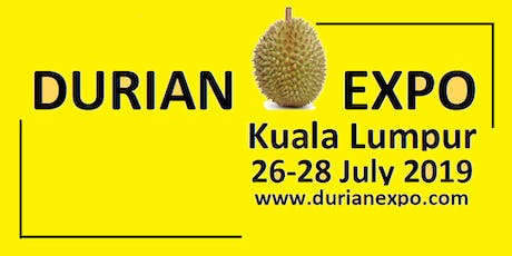 The Business of Durian by Lim Chin Khee 26/7/2019 @DurianExpoKL2019 tickets