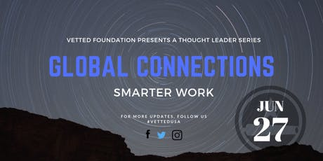 Conversations&Connecting:A VETTED Thought Leader Series-Global Connections tickets