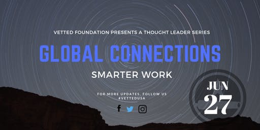 Conversations&Connecting:A VETTED Thought Leader Series-Global Connections