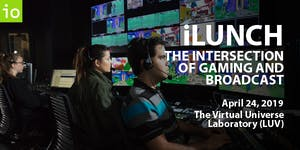 iLunch - The Intersection of Gaming and Broadcast...