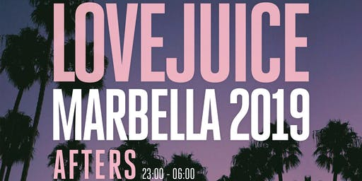 LoveJuice Afters at Tibu Marbella Sat 27 July 2019