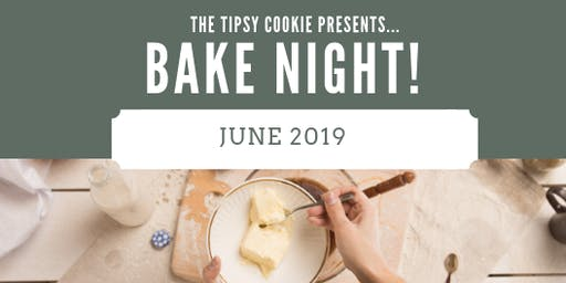Bake Night by The Tipsy Cookie!