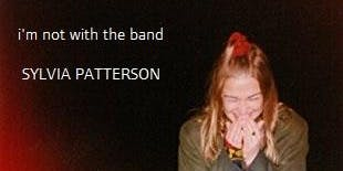 I'm Not With The Band - SYLVIA PATTERSON