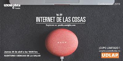 UX Nights Puebla Vol. XIV Internet de las Cosas