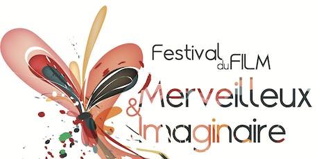 10 eme Festival du Film Merveilleux & Imaginaire  billets