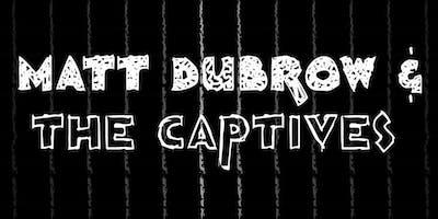 Matt+Dubrow+%26+The+Captives