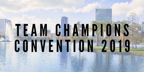 Team Champions Convention 2019 tickets