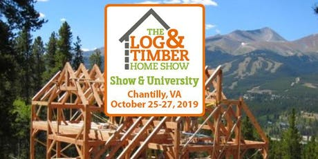 Chantilly, VA 2019 Log & Timber Home Show tickets