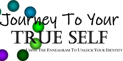 Journey To Your True Self-Using the Enneagram to Unlock Your Identity