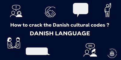 Special event: Crash course in cracking the Danish Cultural Language Codes