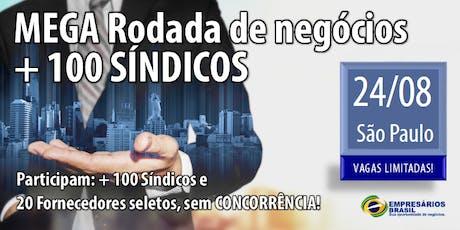 MEGA Rodada de negócios - CONDOMÍNIOS + 100 SÍNDICOS - 24-08-2019 ingressos