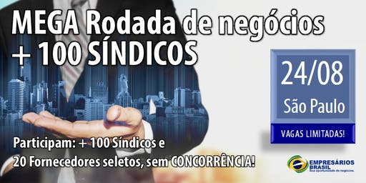 MEGA Rodada de negócios - CONDOMÍNIOS + 100 SÍNDICOS - 24-08-2019