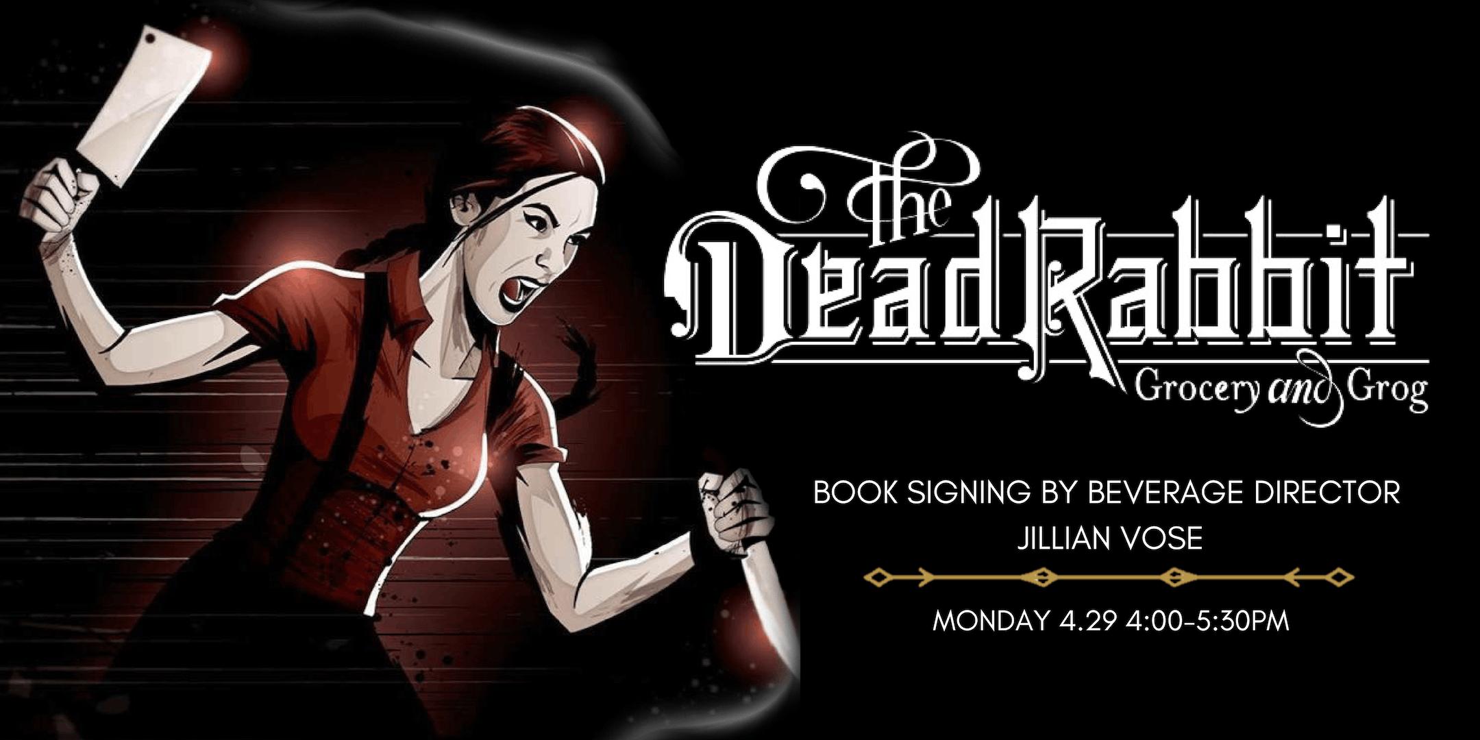 The Dead Rabbit Mixology & Mayhem- Book Signing with Jillian Vose