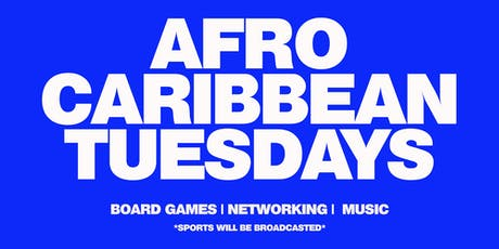 AFRO CARIBBEAN TUESDAYS tickets