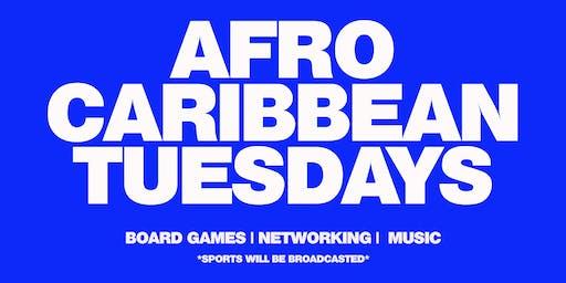 AFRO CARIBBEAN TUESDAYS