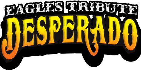 FREE - Desperado - A Tribute to The Eagles tickets