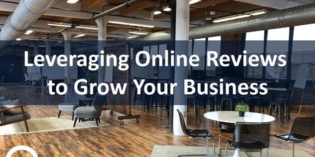 Leveraging Online Reviews to Grow Your Business | Workshop tickets