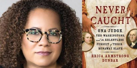 """An Evening With Erica Armstrong Dunbar, Author of """"Never Caught"""" tickets"""