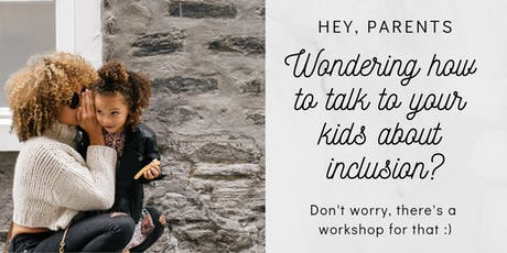 How to talk to your kids about diversity & inclusion tickets