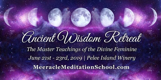 ANCIENT WISDOM RETREAT - The Master Teachings of the Divine Feminine
