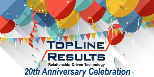 20th Anniversary Open House - TopLine Results