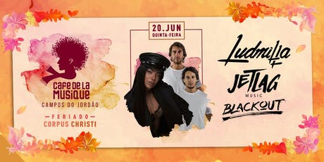 Cafe de La Musique Campos do Jordão - Corpus Christi apresenta: Ludmilla ingressos