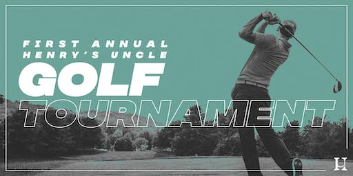 1st Annual Henry's Uncle Golf Tournament