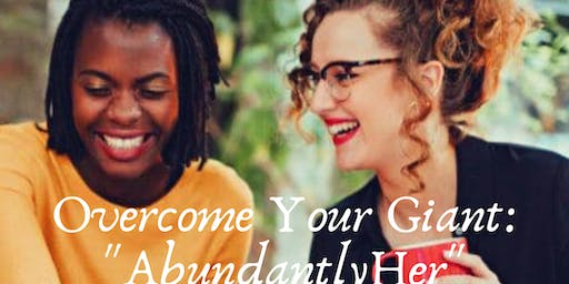 "Overcome Your Giant: ""AbundantlyHer"""