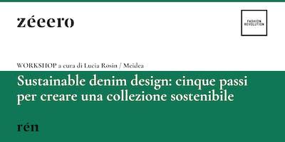 WORKSHOP / Sustainable denim design