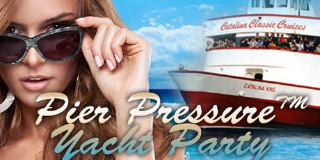 Long Beach Labor Day Weekend - Pier Pressure Yacht Party tickets