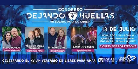 Dejando Huellas - Congreso Libres Para Amar Miami tickets