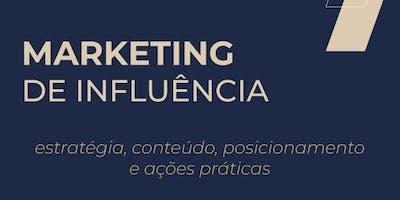 Marketing de Influência: estratégia, conteúdo, e posicionamento na prática