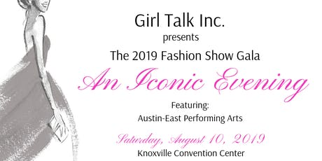 The Girl Talk 2019 Fashion Show Gala: An Iconic Evening Featuring A-E Performing Arts tickets