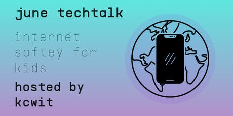 TechTalk Discovers: Internet Safety for Kids tickets