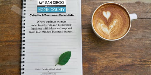 Cafecito & Business Escondido -  First Tuesday August
