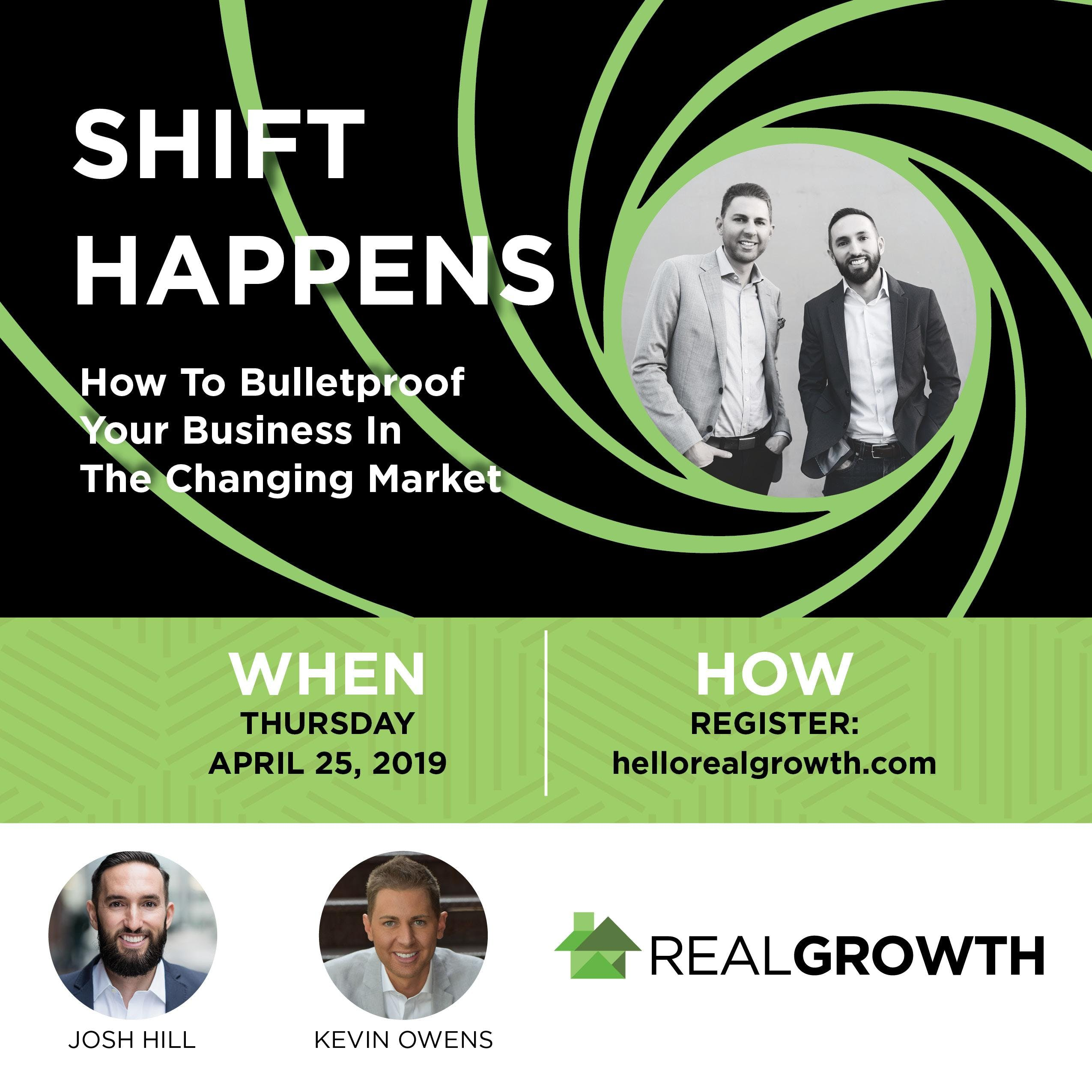 "RealGrowth: ""SHIFT HAPPENS- How to Bulletproof Your Business In The Changing Market"