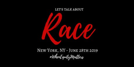 Let's Talk About Race - NYC tickets