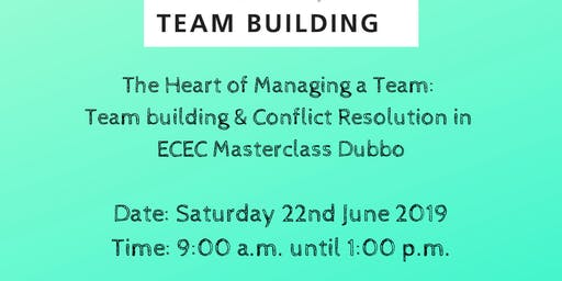 The Heart of Managing a Team: Team building & Conflict Resolution in ECEC Dubbo
