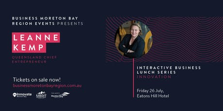 Business Moreton Bay Region presents Queensland Chief Entrepreneur, Leanne Kemp tickets