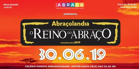 Abraçolandia 2019   - O Reino do Abraço ingressos