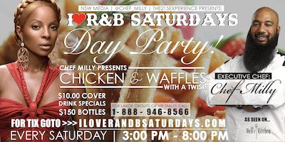 I LOVE R & B SATURDAY'S   CHICKEN & WAFFLES DAY PARTY