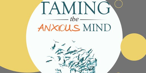 Taming the Anxious Mind Book Signing and Talk -3 Tools to Cope with Anxiety