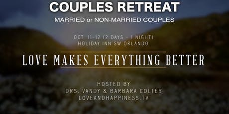 Love & Happiness Couples Retreat & Sweethearts Dinner. Hosted by Drs. Vandy & Barbara Colter tickets