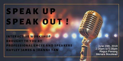 SPEAK UP SPEAK OUT !