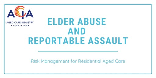 Elder Abuse and Reportable Assault