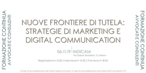 NUOVE FRONTIERE DI TUTELA: strategie di marketing e digital communication